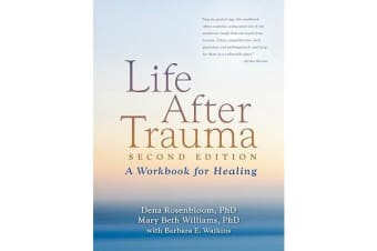 Life After Trauma, Second Edition - A Workbook for Healing