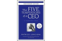 The Five Temptations of a CEO - A Leadership Fable 10th Anniversary Edition