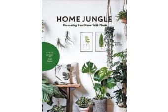 Home Jungle - Decorating Your Home With Plants