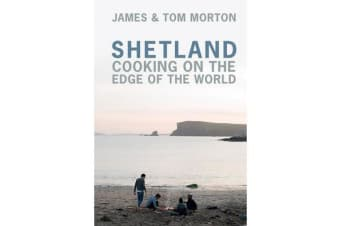 Shetland - Cooking on the Edge of the World