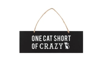 One Cat Short of Crazy Wall Sign (Black/White)