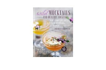 Wild Mocktails & Healthy Cocktails by Lottie Muir