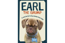 Earl the Grump - If every dog has his day, then where the hell is mine?