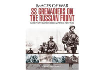 SS Grenadiers in Combat - The SS in Russia