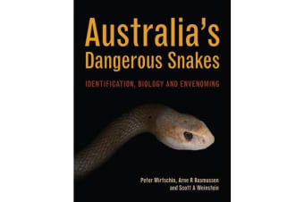 Australia's Dangerous Snakes - Identification, Biology and Envenoming