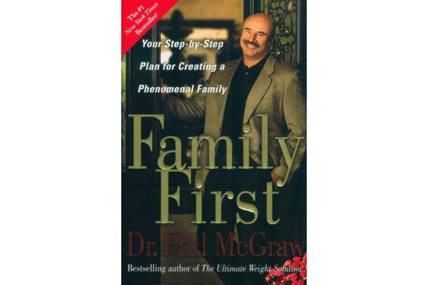 Family First - Your Step-by-Step Plan for Creating a Phenomenal Family