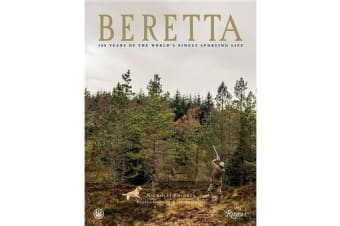 Beretta - 500 Years of the World's Finest Sporting Life