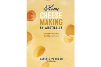 Home Cheese Making in Australia - Simple Recipes You Can Make at Home