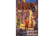 The Fires of Heaven - Book Five of the Wheel of Time