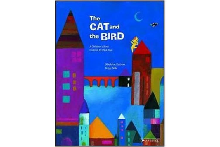 Cat and the Bird - A Children's Book Inspired by Paul Klee