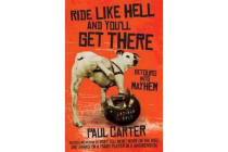 Ride Like Hell and You'Ll Get There - Detours into Mayhem