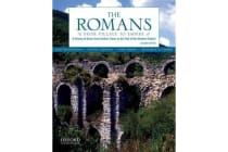 The Romans - From Village to Empire: A History of Rome from Earliest Times to the End of the Western Empire