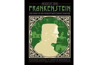 Vault of Frankenstein - 200 Years of the World's Most Famous Monster