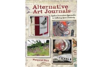 Alternative Art Journals - Explore Innovative Approaches to Collecting Your Creativity