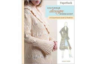 Knitwear Design Workshop - The Comprehensive Guide to Handknits