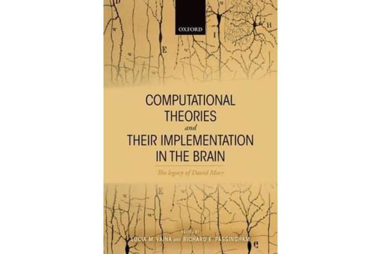 Computational Theories and their Implementation in the Brain - The legacy of David Marr