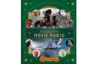 J.K. Rowling's Wizarding World - Movie Magic Volume Two: Curious Creatures