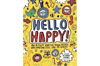 Hello Happy! Mindful Kids - An activity book for young people who sometimes feel sad or angry.