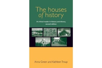 The Houses of History - A Critical Reader in History and Theory,