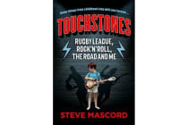 Touchstones - Rugby League, Rock 'n' Roll, The Road and Me