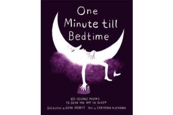 One Minute Till Bedtime - 60-Second Poems to Send You off to Sleep