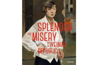 Splendor and Misery in the Weimar Republic - From Otto Dix to Jeanne Mannen