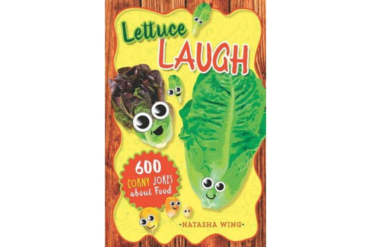 Lettuce Laugh - 600 Corny Jokes About Food