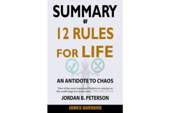 SUMMARY Of 12 Rules for Life - An Antidote to Chaos