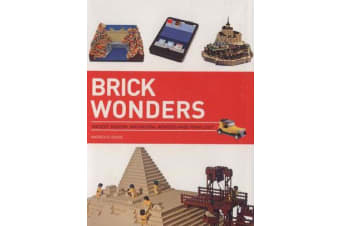 Brick Wonders - Ancient, Modern, and Natural Wonders Made from Lego