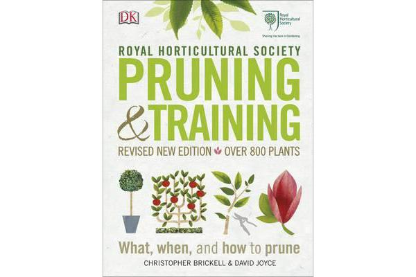 RHS Pruning & Training - Revised New Edition; Over 800 Plants; What, When, and How to Prune