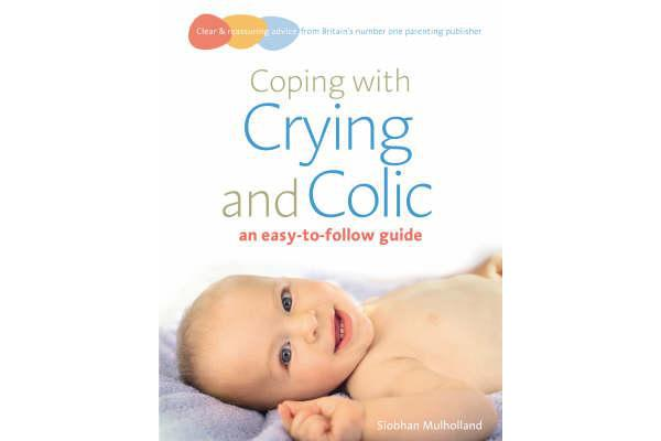 Coping with crying and colic - an easy-to-follow guide