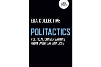 Politactics - Political Conversations from Everyday Analysis
