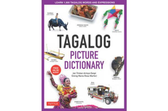Tagalog Picture Dictionary - Learn 1500 Tagalog Words and Phrases [Includes Online Audio]