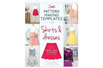 Pattern Making Templates for Skirts & Dresses - All You Need to Design, Adapt and Customise Your Clothes