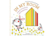 In My Room - A Book of Creativity and Imagination