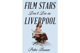 Film Stars Don't Die in Liverpool - A True Story