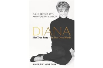 Diana: Her True Story - In Her Own Words - The Sunday Times Number-One Bestseller