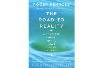 The Road to Reality - A Complete Guide to the Laws of the Universe