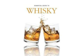 Essential Guide to Whisky