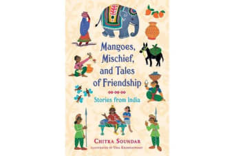 Mangoes, Mischief, and Tales of Friendship - Stories from India