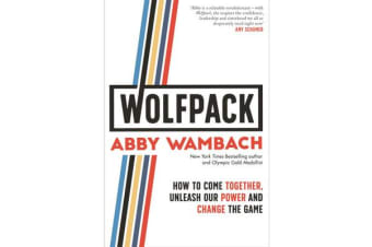 WOLFPACK - How to Come Together, Unleash Our Power and Change the Game