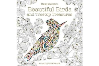 Millie Marotta's Beautiful Birds and Treetop Treasures - A colouring book adventure