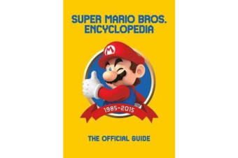 Super Mario Encyclopedia - The Official Guide to the First 30 Years