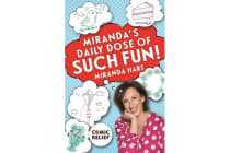 Miranda's Daily Dose of Such Fun! - 365 joy-filled tasks to make your life more engaging, fun, caring and jolly