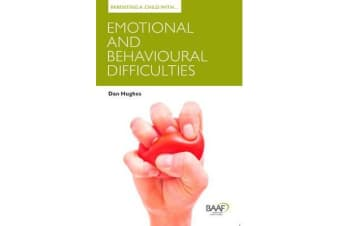 Parenting a Child with Emotional and Behavioural Difficulties