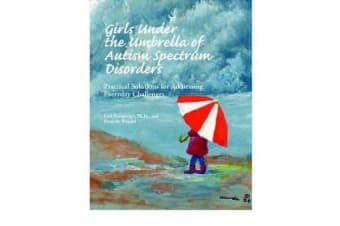 Girls Under the Umbrella of Autism Spectrum Disorders - Practical Challenges for Addressing Everyday Problems