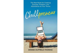 Chillpreneur - The New Rules for Creating Success, Freedom, and Abundance on Your Terms