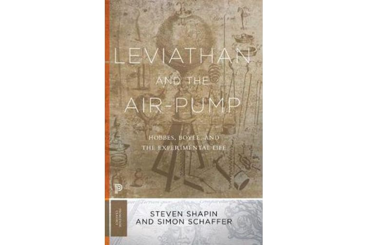 Leviathan and the Air-Pump - Hobbes, Boyle, and the Experimental Life