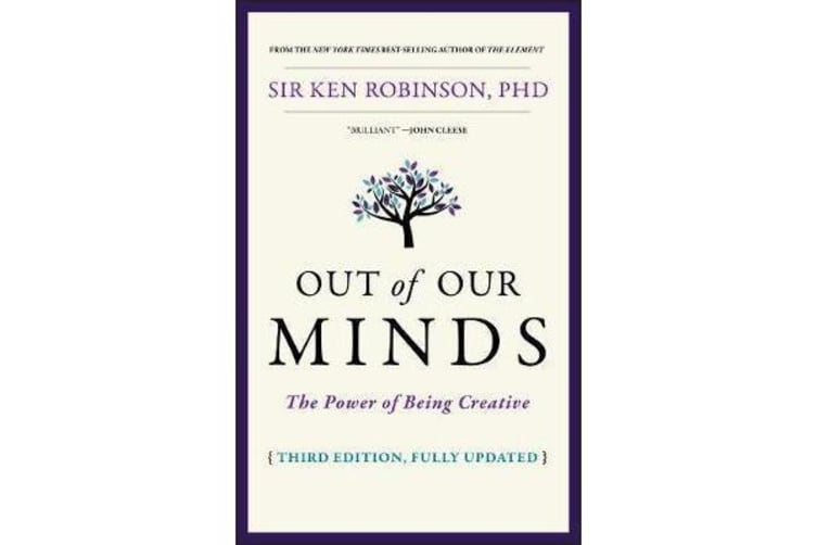 Out of Our Minds - The Power of Being Creative