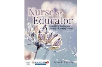 Nurse As Educator - Principles Of Teaching And Learning For Nursing Practice